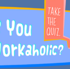 How to Figure Out If You're a Workaholic